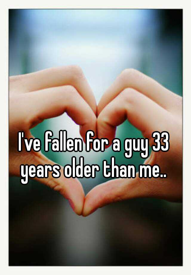 I've fallen for a guy 33 years older than me..