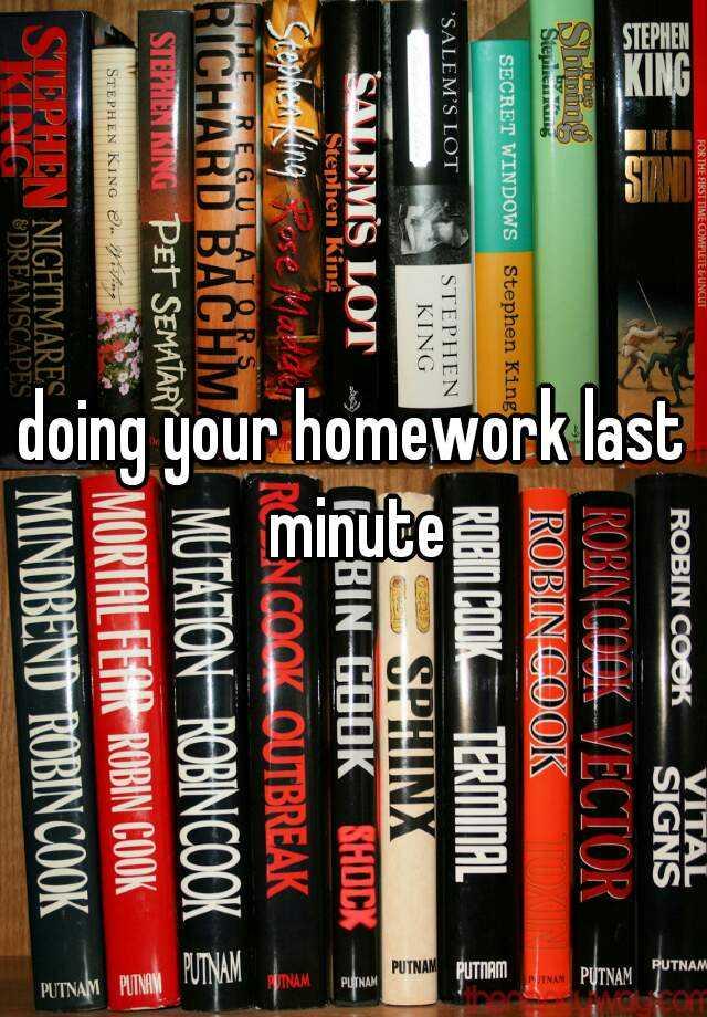 doing your homework last minute