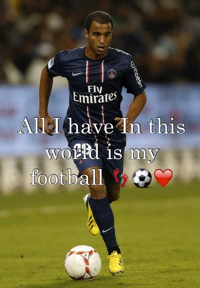All I have In this world is my football 👣⚽️❤️