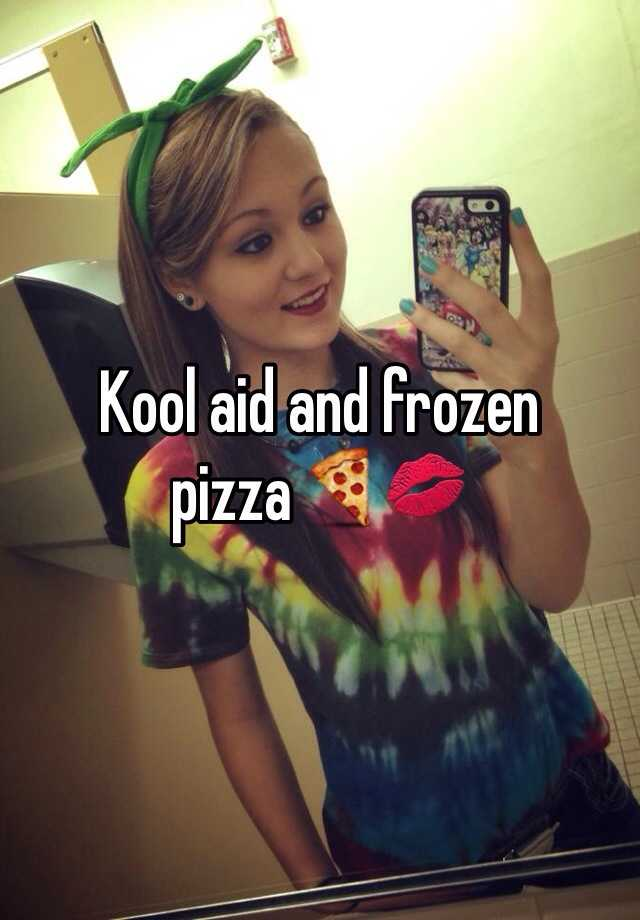 Kool aid and frozen pizza🍕💋