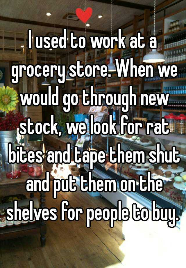 I used to work at a grocery store. When we would go through new stock, we look for rat bites and tape them shut and put them on the shelves for people to buy.