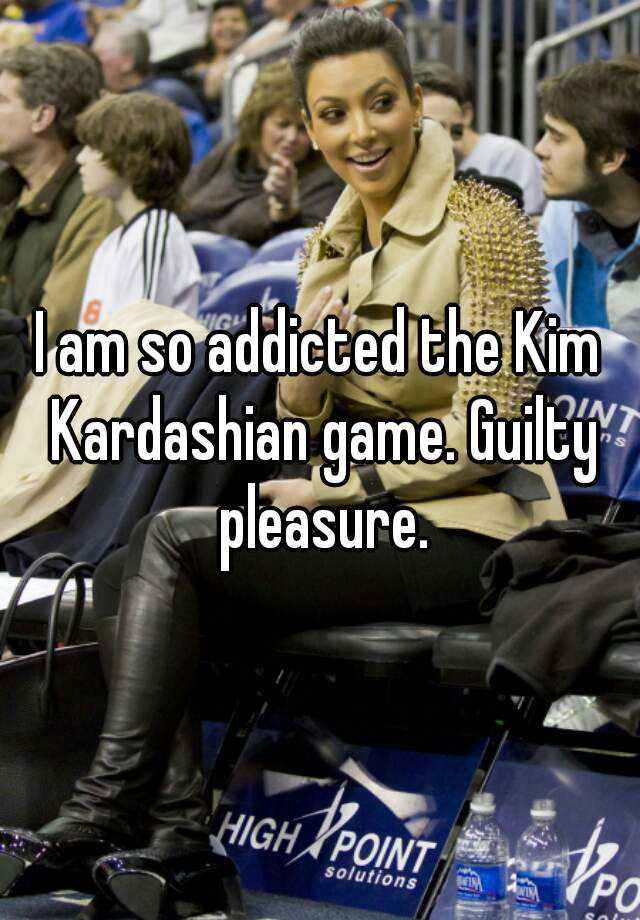I am so addicted the Kim Kardashian game. Guilty pleasure.