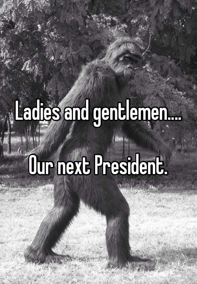 Ladies and gentlemen....  Our next President.