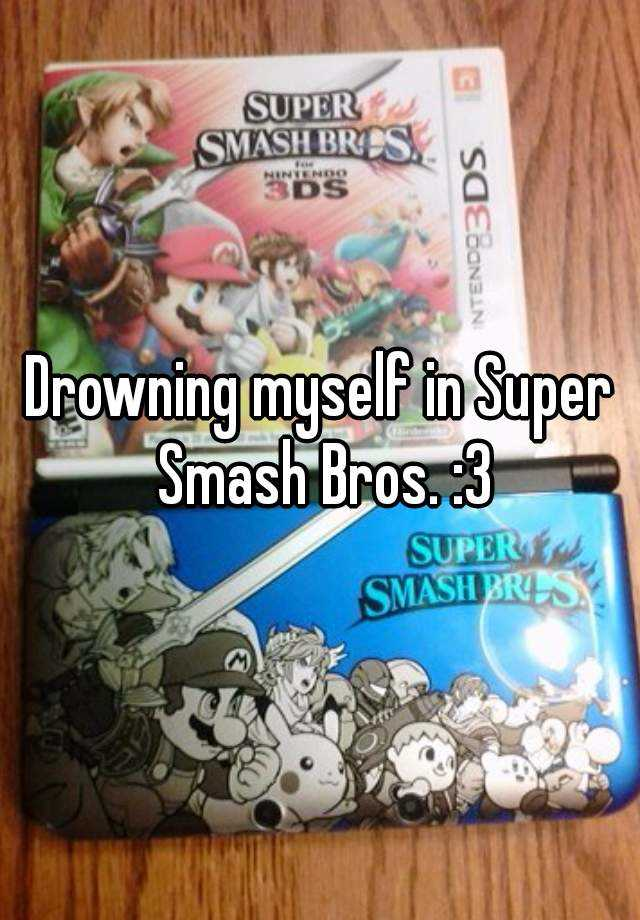 Drowning myself in Super Smash Bros. :3