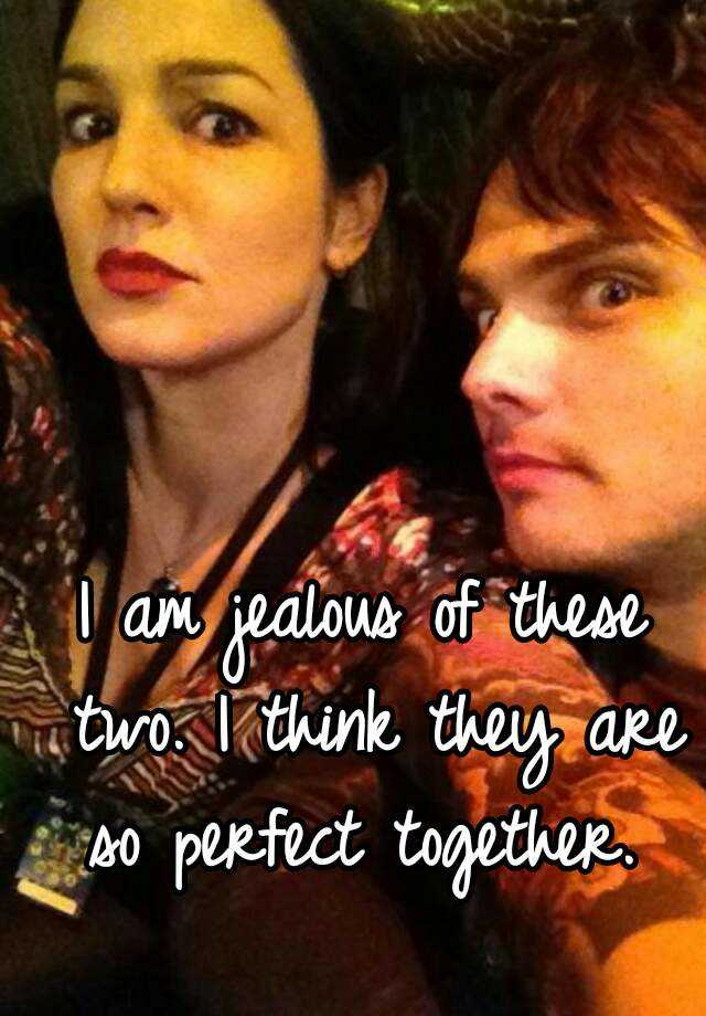 I am jealous of these two. I think they are so perfect together.