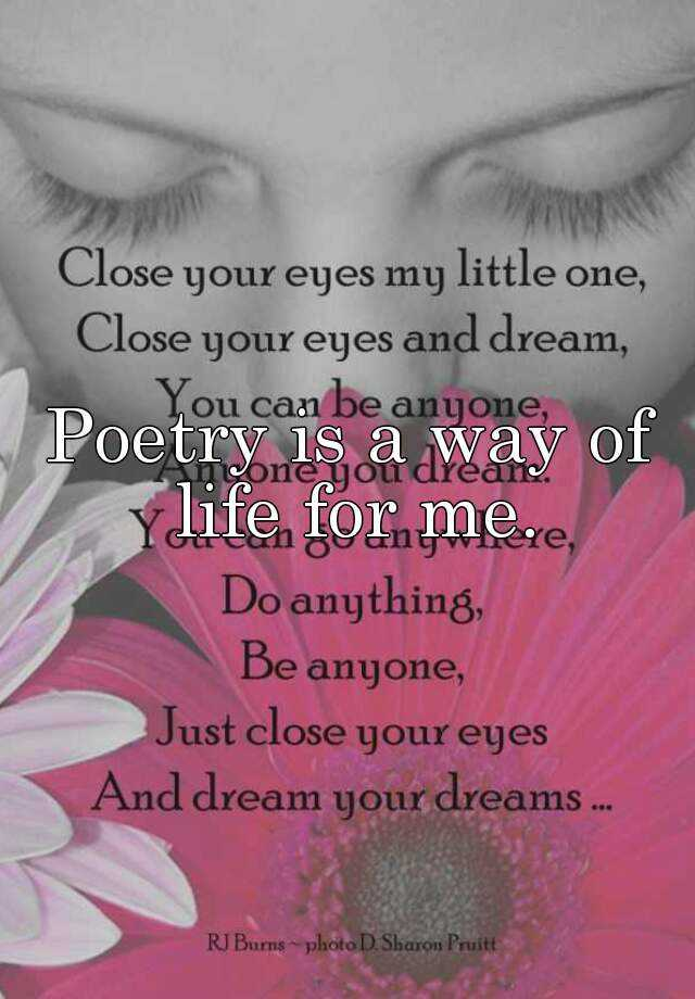 Poetry is a way of life for me.