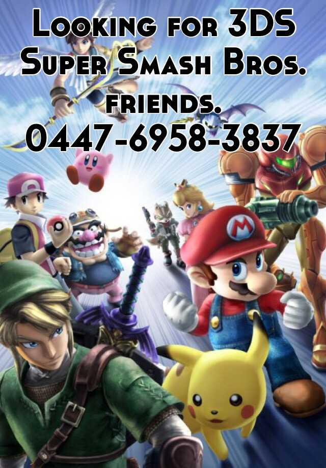 Looking for 3DS Super Smash Bros. friends.  0447-6958-3837