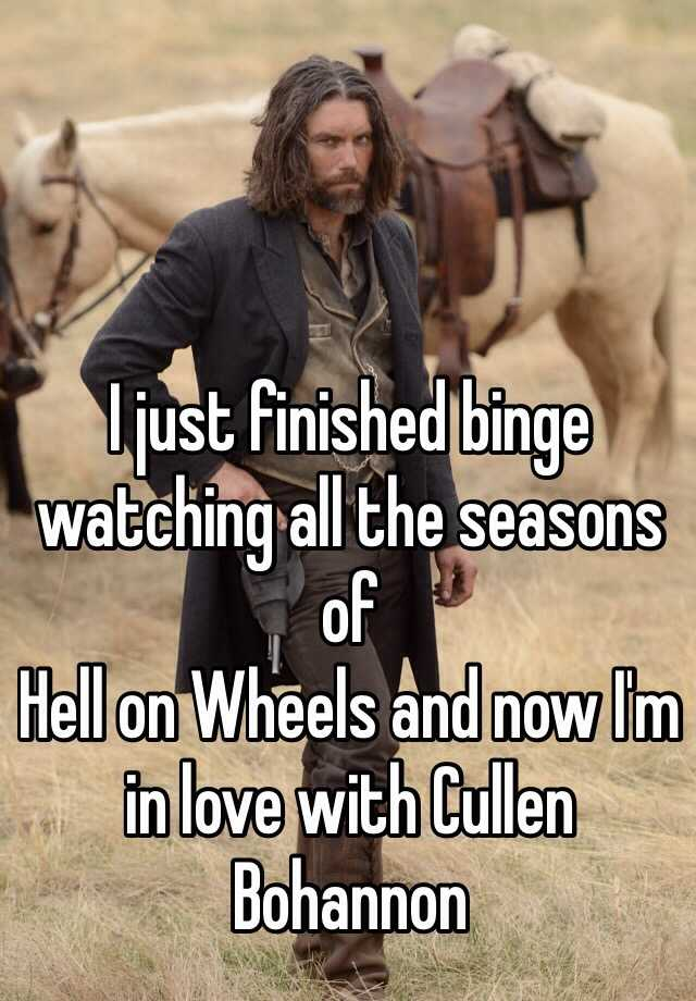 I just finished binge watching all the seasons of  Hell on Wheels and now I'm in love with Cullen Bohannon