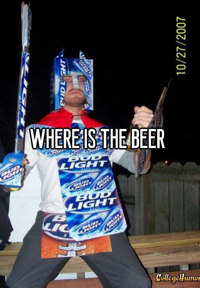 WHERE IS THE BEER