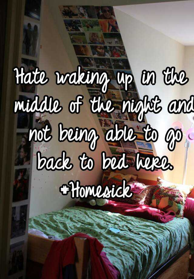 Hate waking up in the middle of the night and not being able to go back to bed here. #Homesick