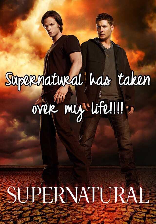 Supernatural has taken over my life!!!!