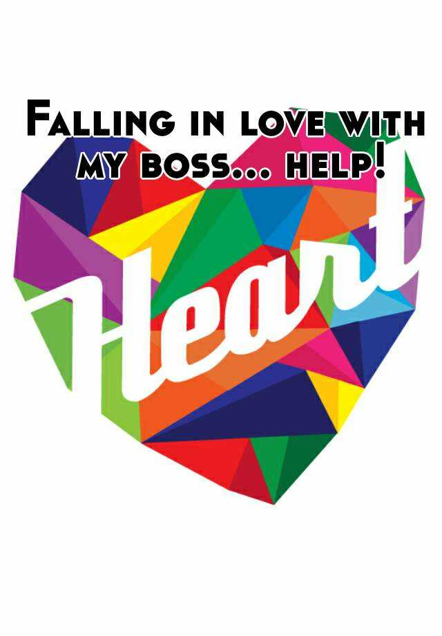 Falling in love with my boss... help!